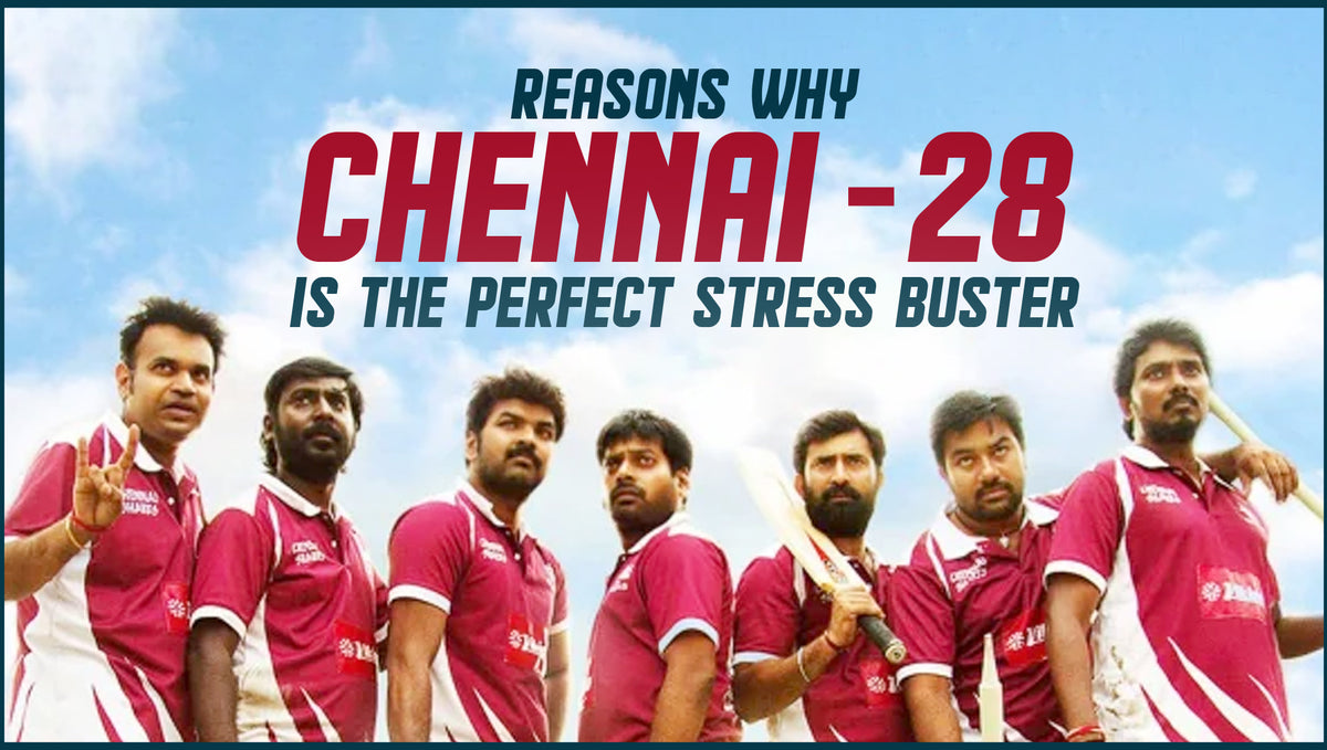 Reasons Why Chennai '28 is the Perfect Stress Buster