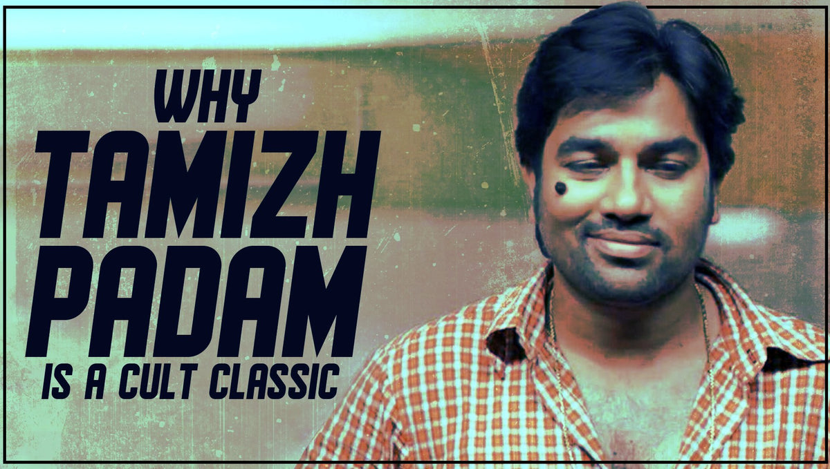 Why Tamizh Padam is a Cult Classic