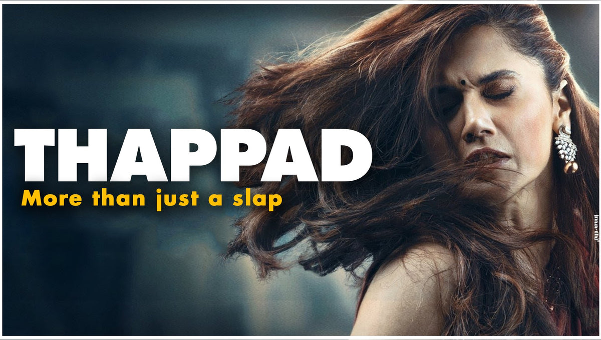 Thappad - More than just a slap.