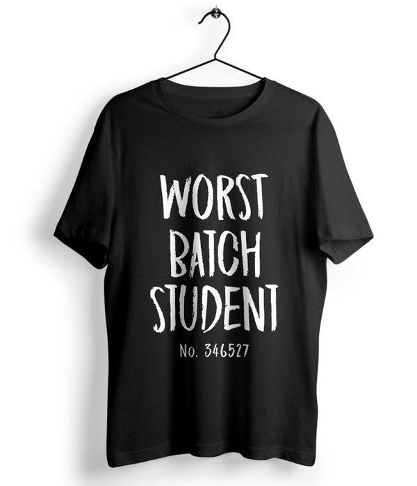 Worst Batch Student T-Shirt