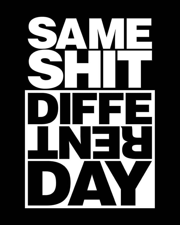 Same Shit Different Day Full Sleeve T-Shirt