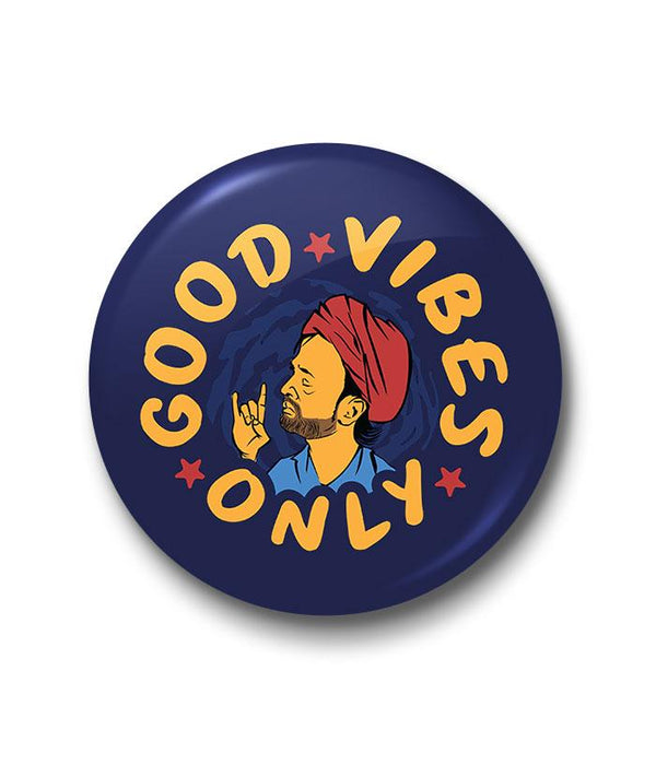 Good Vibes Only Badge
