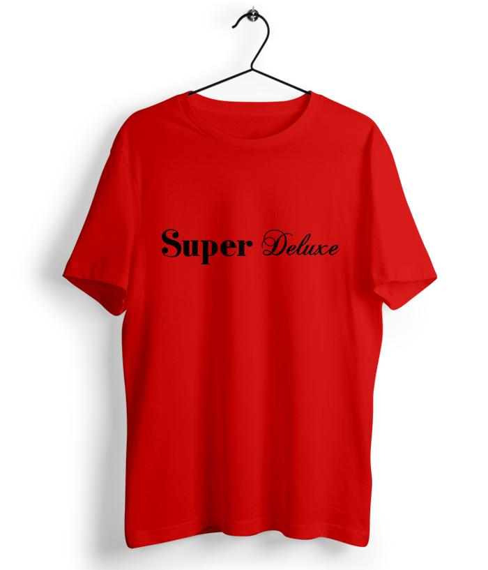 Super Deluxe T-Shirt - Official Merchandise - fully-filmy