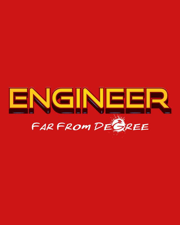 Engineer Far From Degree T-Shirt