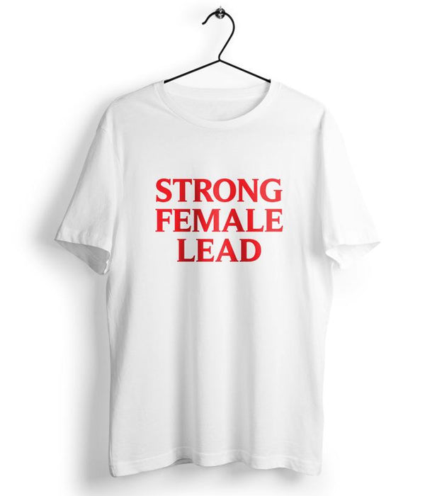 Strong Female Lead T-Shirt - fully-filmy