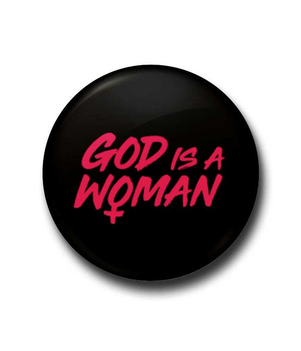 God Is A Woman Badge - Fully Filmy