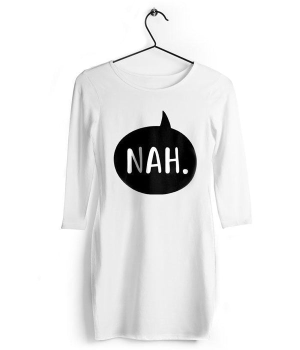 Nah T-Shirt Dress - Fully Filmy