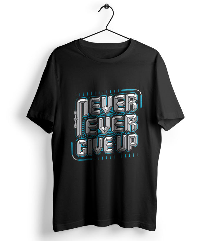 Never Ever Give Up T-Shirt - fully-filmy