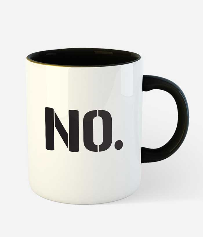 No Means No Mug - fully-filmy