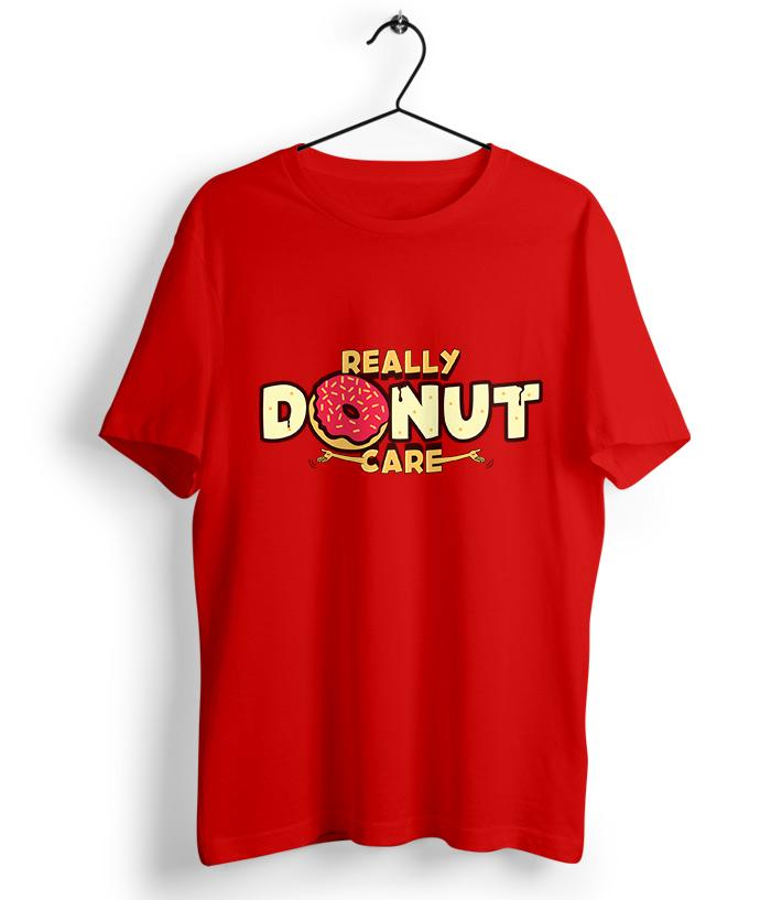 Really Donut Care T-Shirt - fully-filmy