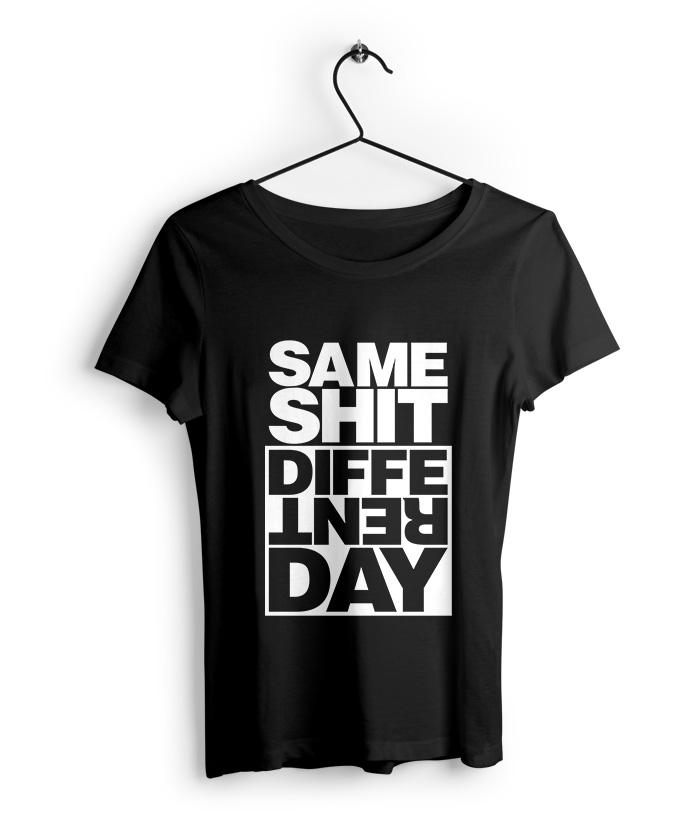 Same Shit Different Day Women's T-Shirt - fully-filmy
