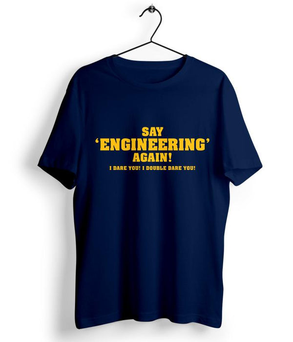 Say Engineering T-Shirt