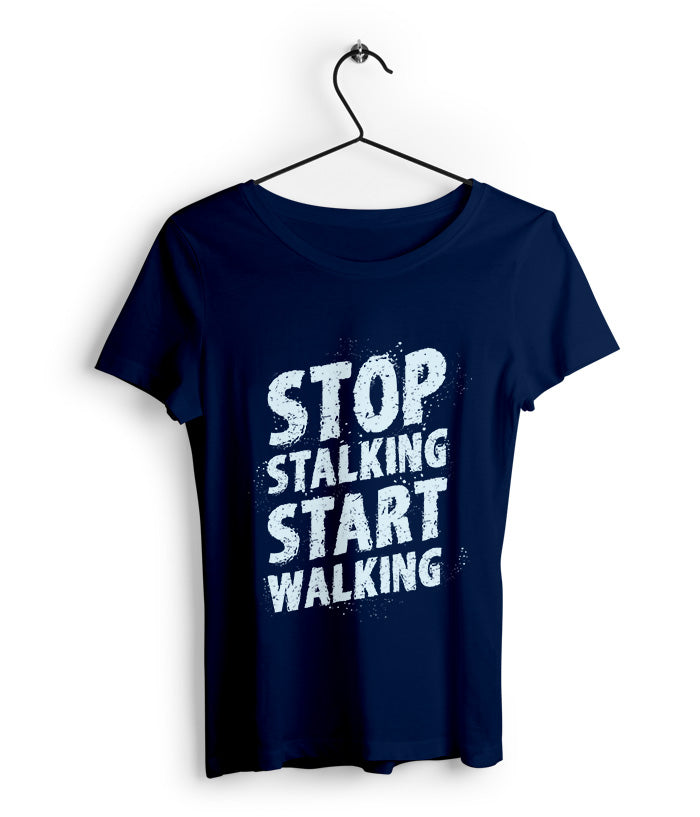 Stop Stalking Start Walking Women's T-shirt - fully-filmy