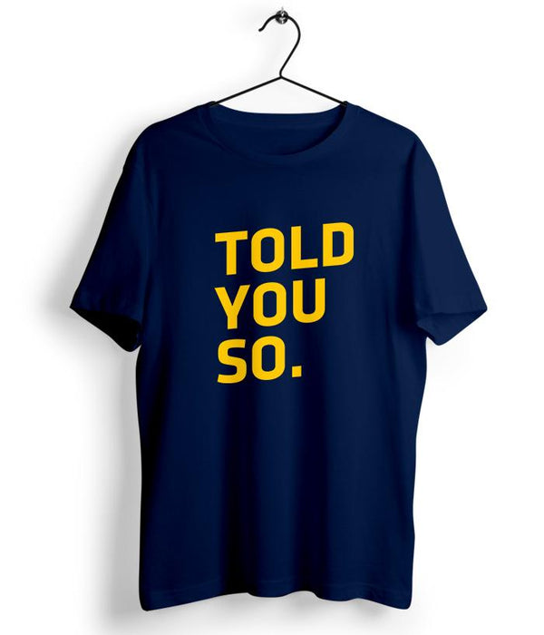 Told You So - Brooklyn 99 T-Shirt - Fully Filmy