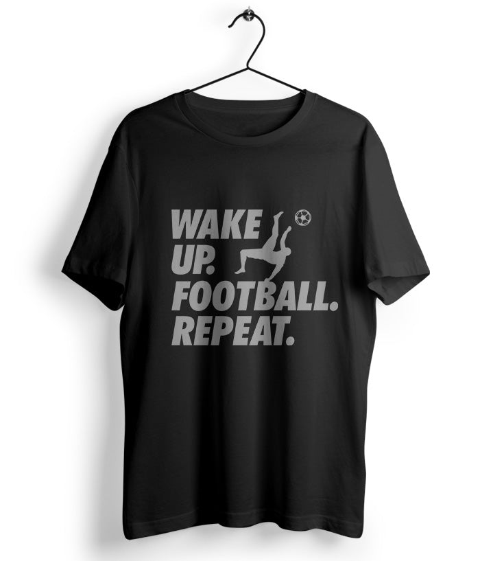 Wake up Football Repeat T-shirt - fully-filmy