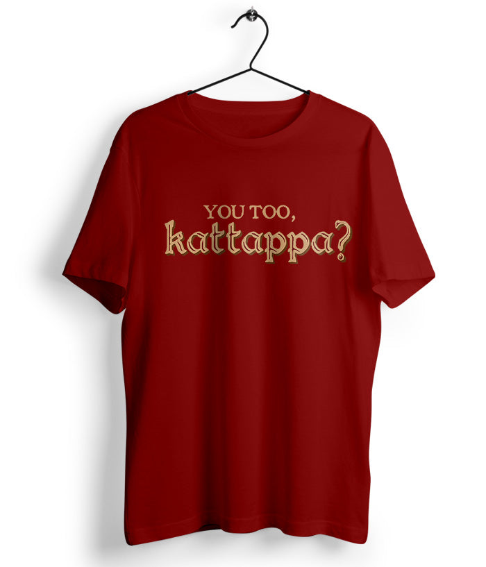Betrayal of Kattappa T-Shirt - fully-filmy