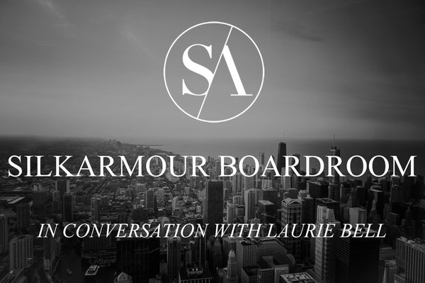 Silkaarmour Boardroom in conversation with Laurie Bell
