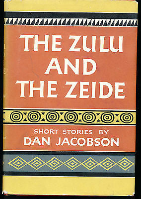 The Zulu & The Zeide by Dan Jacobson 1959 First Edition in Dust Wrapper