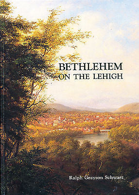 Bethlehem on the Lehigh by Ralph Schwarz Illustrated