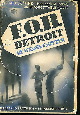 F.O.B. Detroit by Wessel Smitter 1938 First Edition in Dust Wrapper