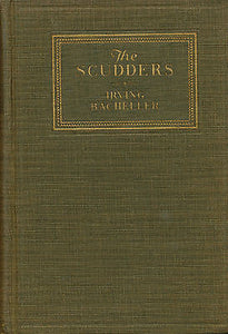 The Scudders by Irving Bacheller  1923 First Edition The Macmillan Co