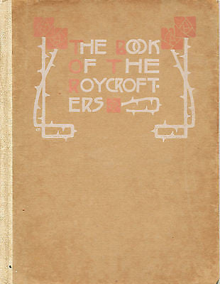 The Book of the Roycrofters 1907 Illustrated First Edition
