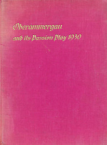 Oberammergau & it's Passio Play 1930 Signed Illustrated Edition
