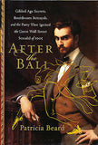 After the Ball by Patricia Beard Signed by Author 2003 Edition