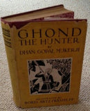 Ghond the Hunter by Dhan Gopal Mukerji 1928 First Edition