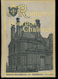 Romance of the Bourbon Chateaux by E. Champney 1903 Illustrated First Edition