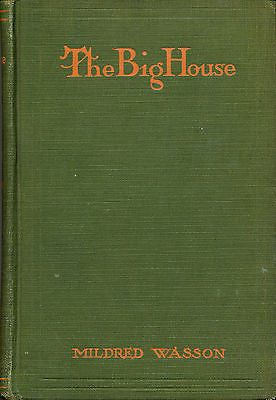 The Big House by Mildred Wasson 1926 Signed First Edition