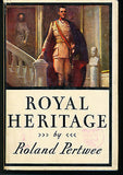 Royal Heritage by Roland Pertwee 1931 First Edition in Dust Wrapper