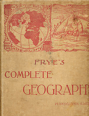 Frye's Complete Geography Pennsylvania Edition 1895 Edition Illustrated