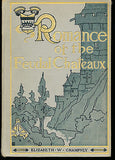 Romance of the Feudal Chateaux by E Champney 1904 Illustrated Edition