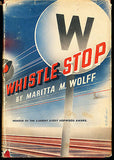 Whistle Stop by Maritta M Wolff 1941 Edition in Dust Wrapper