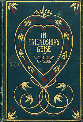 In Friendship's Guise by Wm Murray Graydon  1899 Edition
