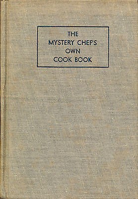 The Mystery Chef's Own Cook Book 1945 Edition