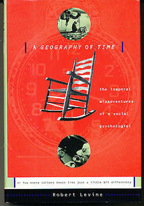 A Geography of Time by Robert Levine 1997 First Edition