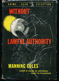 Without Lawful Authority by Manning Coles 1943 Edition in Dust Wrapper