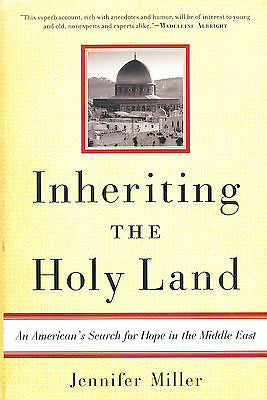 Inheriting the Holy Land by Jennifer Miller 2005 Signed First Edition