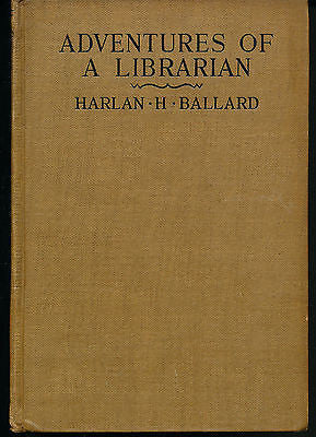 Adventures of a Librarian by Harlan H Ballard  Signed First Edition
