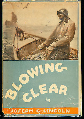 Blowing Clear by Joseph Lincoln 1930 Edition in Dust Wrapper
