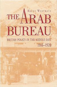 The Arab Bureau by Bruce Westrate 1992 First Edition