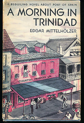 A Morning in Trinidad by Edgar Mittelholzer 1950 First Edition in Dust Wrapper