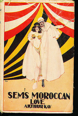 Sem's Moroccan Love by Arthur Kay 1929 Edition in Dust Wrapper