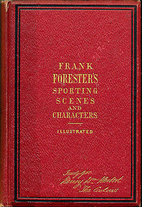 Frank Forester's Sporting Scenes & Characters Vol I  1881 Illustrated