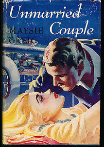 Unmarried Couple by Maysie Greig 1945 Edition in Dust Wrapper