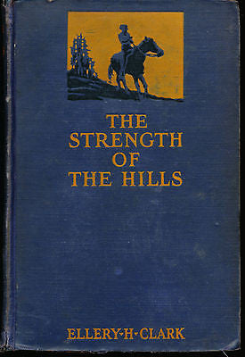 The Strength of the Hills by Ellery Clark 1929 2nd Printing
