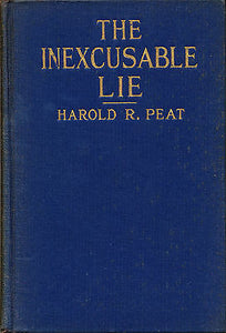 The Inexcusable Lie by Harold Peat 1923 Signed First Edition