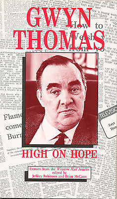 Gwyn Thomas High on Hope edited by Jeffrey Robinson & Brian McCann